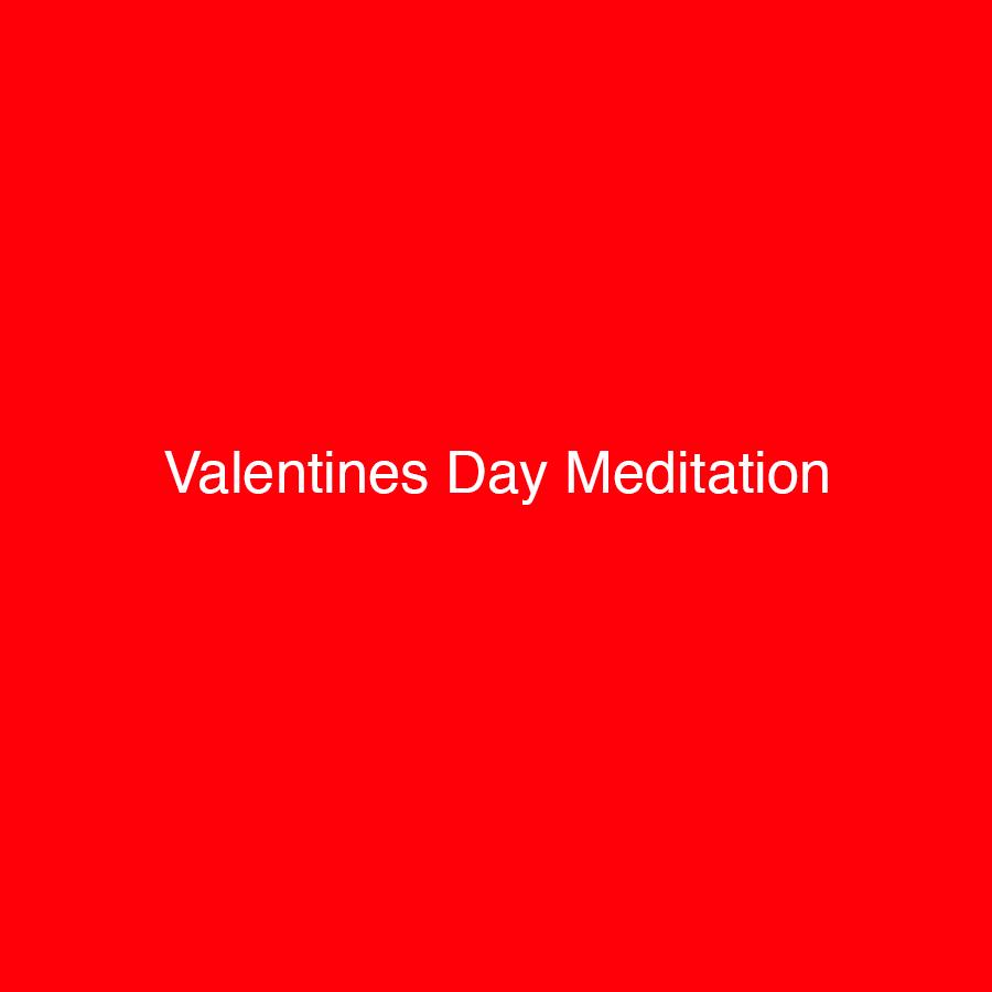 Lumi valentines day meditation