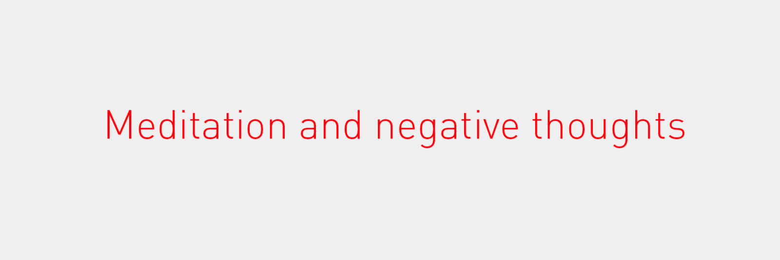 Meditation and negative thoughts