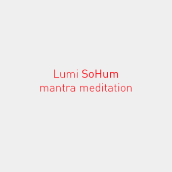 Lumi SoHum mantra meditation