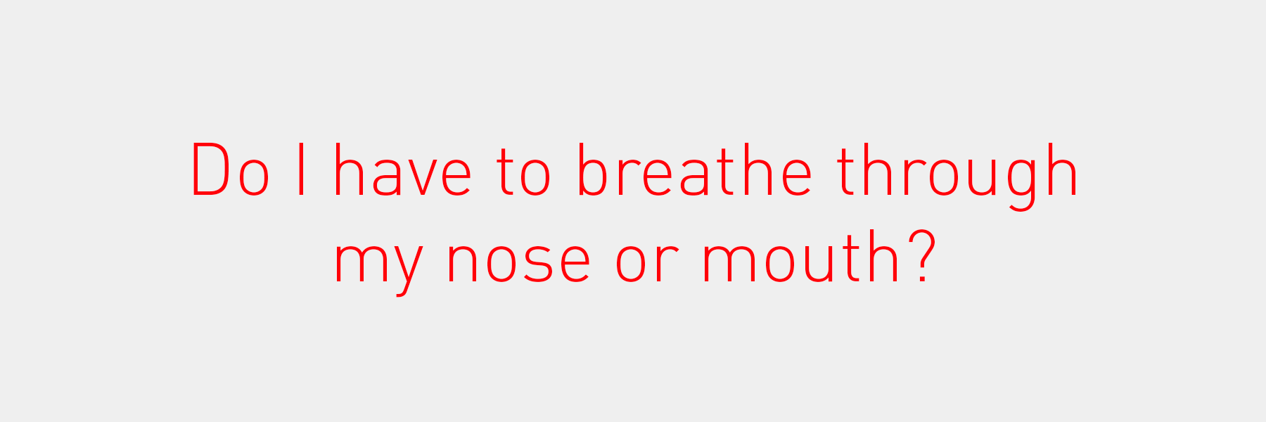 breathing through your nose or mouth during meditation
